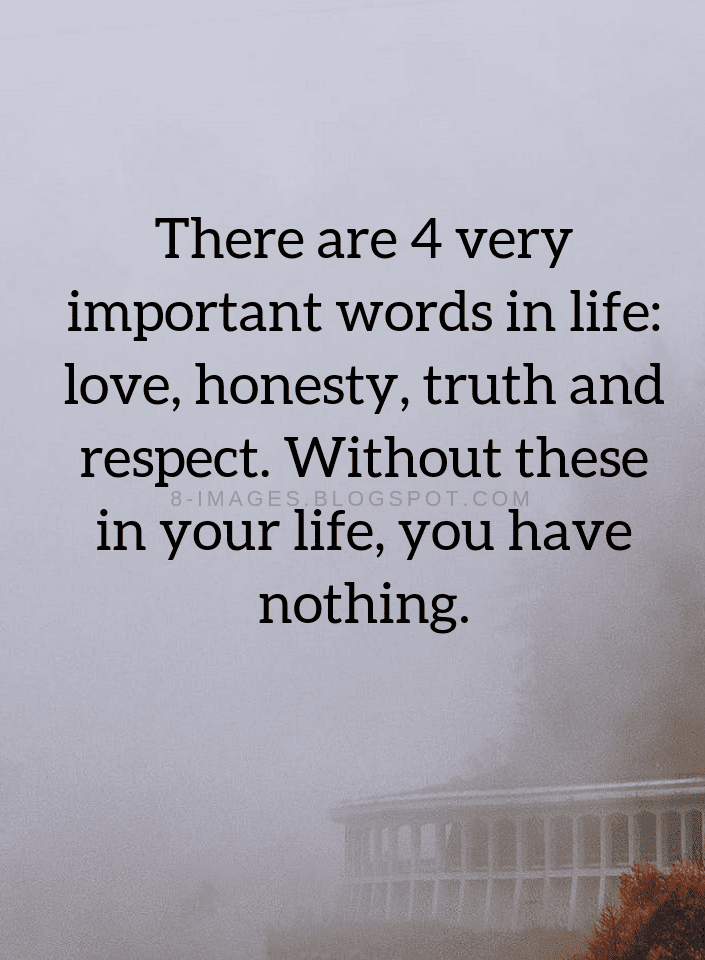 Respect Quotes | Quotes There Are 4 Very Important Words In Life Love Honesty